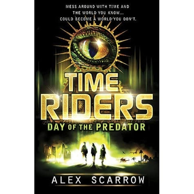 Alex Scarrow Time Riders: Day Of The Predator 1