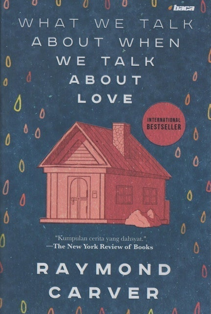 Raymond Carver What We Talk About When We Talk About Love 1