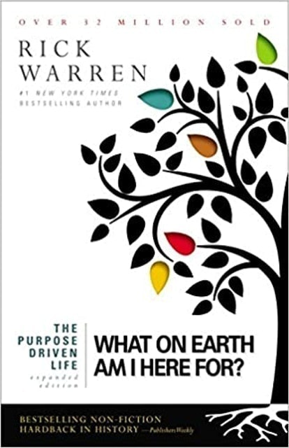 Rick Warren The Purpose Driven Life: What on Earth Am I Here For 1