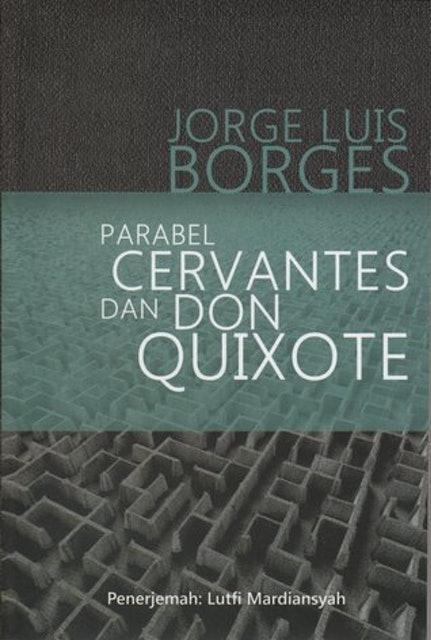 Jorge Luis Borges Parabel Cervantes dan Don Quixote 1