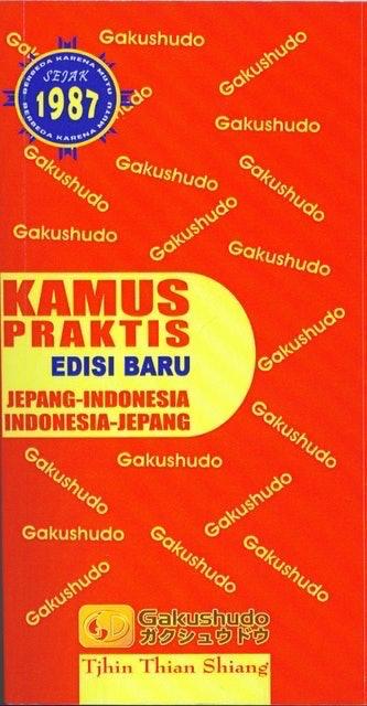 Gakushudo Kamus Praktis Jepang Indonesia - Indonesia Jepang 1