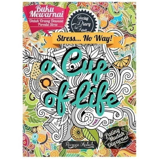 Ranggi Ariliah Coloring Diary for Adult : a Cup of Life 1