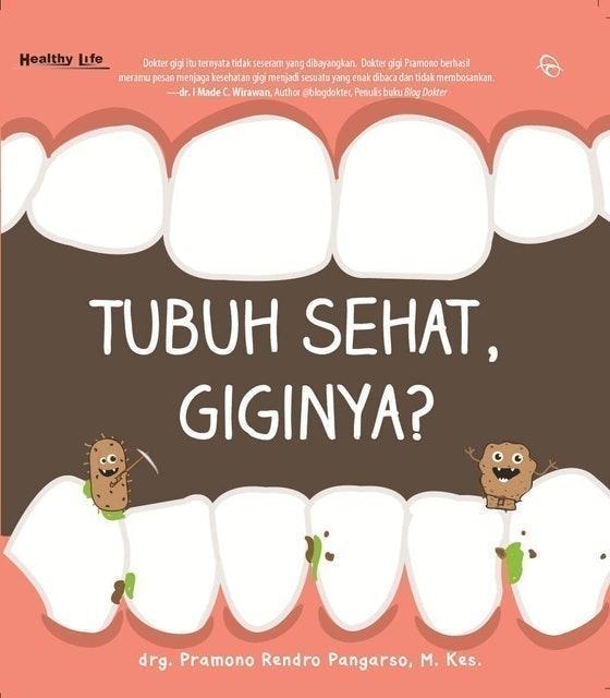drg. Pramono Rendro Pangarso Tubuh Sehat, Giginya? 1