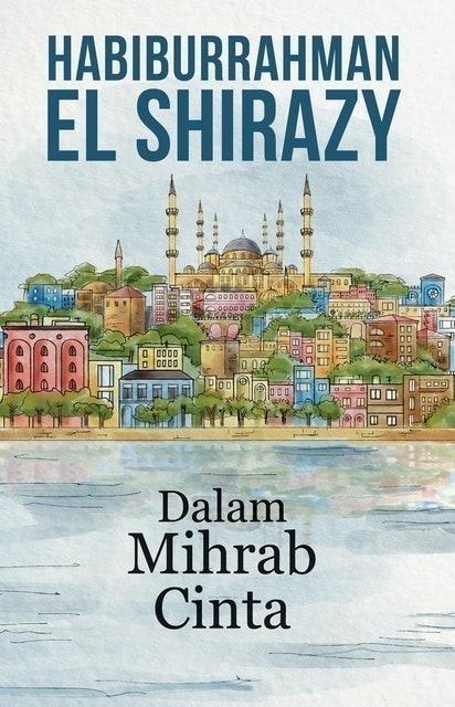 Habiburrahman El Shirazy Dalam Mihrab Cinta 1