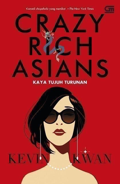 Kevin Kwan Kaya Tujuh Turunan (Crazy Rich Asians) 1