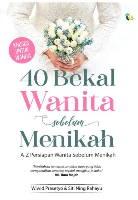 Wiwid Prasetyo & Siti Ning Rahayu 40 Bekal Wanita Sebelum Menikah 1