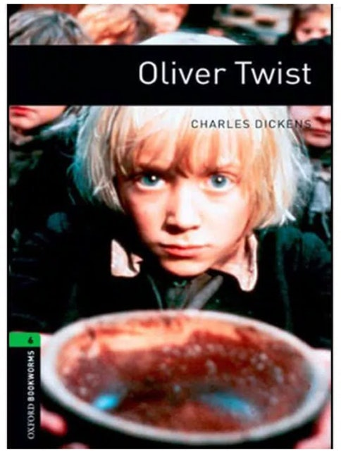 Charles Dickens Oliver Twist - Oxford Bookworms 6 1