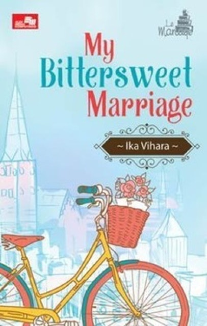 Ika Vihara Le Mariage: My Bittersweet Marriage 1