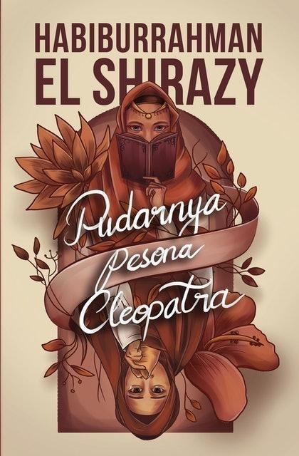 Habiburrahman El Shirazy Pudarnya Pesona Cleopatra 1